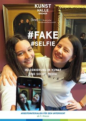 Arbeitsmaterialien für den Unterricht, ab 7. Klasse  #fake #selfie Inszenierung in Kunst und Social Media